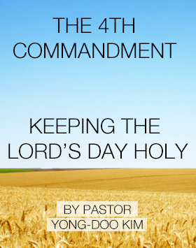 Keeping he Lords Day Holy by Pastor Yong-Doo-Kim