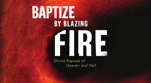 Baptize by the Blazing Fire - Book 2