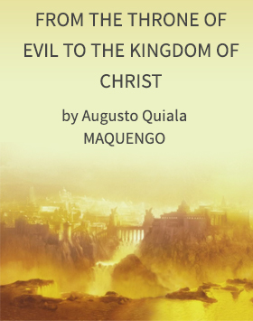 From the Throne of Evil to the Kingdom of Christ by Augusto Maquengo