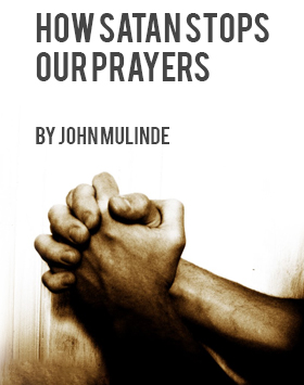Featured Image - how satan stops our prayers - by John Melinde.jpg