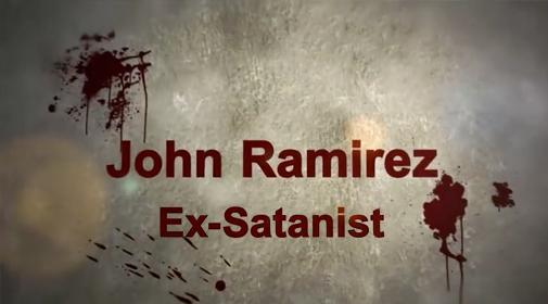 John Ramirez Ex-satanist