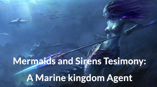 Mermaids-and-Sirens-Tesimony-A-Marine-kingdom-Agent