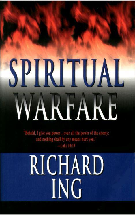 Spiritual Warfare by Richard Ing - Christ End Time Ministries