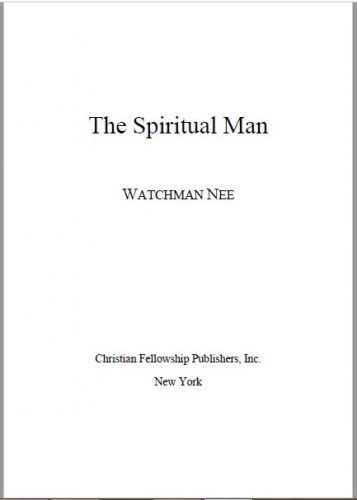 The Spiritual Man, Vol  1-3 by Watchman Nee - Christ End