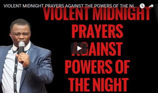 VIOLENT MIDNIGHT PRAYERS AGAINST THE POWERS OF THE NIGHT - DR DK